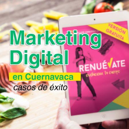 Marketing Online en Cuernavaca: Casos de éxito