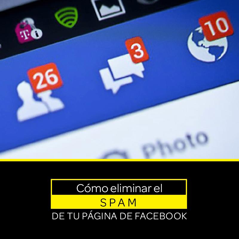 Cómo eliminar el spam de tu página de Facebook
