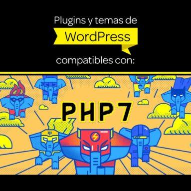 Lista de plugins y temas de Wordpress compatibles con PHP 7