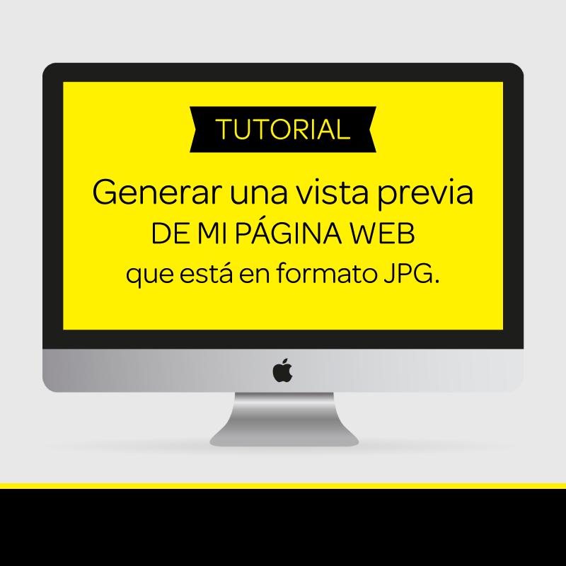 Tutorial: Generar una vista previa de mi página Web que está en formato JPG.
