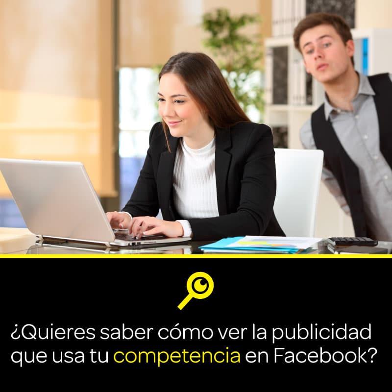 ¿Cómo ver la publicidad que usa tu competencia en Facebook?