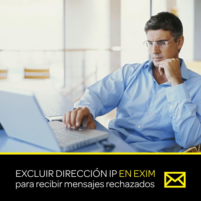 Excluir dirección IP en EXIM para recibir mensajes rechazados